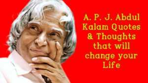 A P J Abdul Kalam Quotes and Thoughts