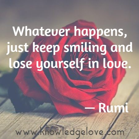 Whatever happens, just keep smiling and lose yourself in love.