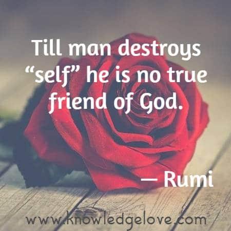 "Till man destroys ""self"" he is no true friend of God."