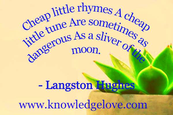 Langston Hughes Quotes - Cheap little rhymes A cheap little tune Are sometimes as dangerous As a sliver of the moon.
