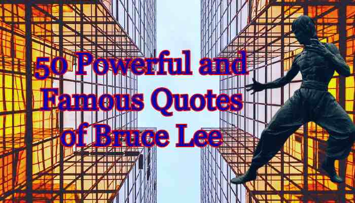 50 Powerful and Famous Quotes of Bruce Lee